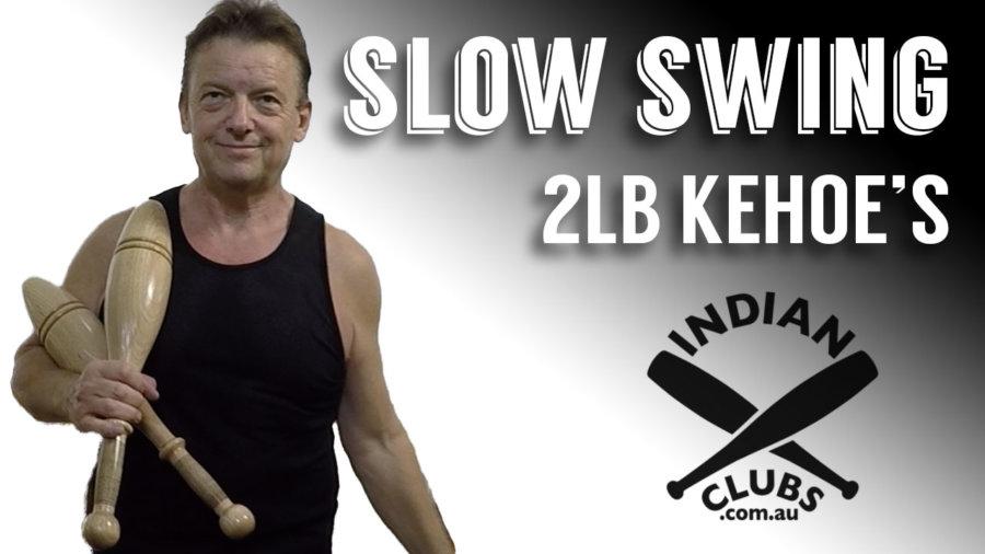 Slow Swing 2lb Kehoe Clubs