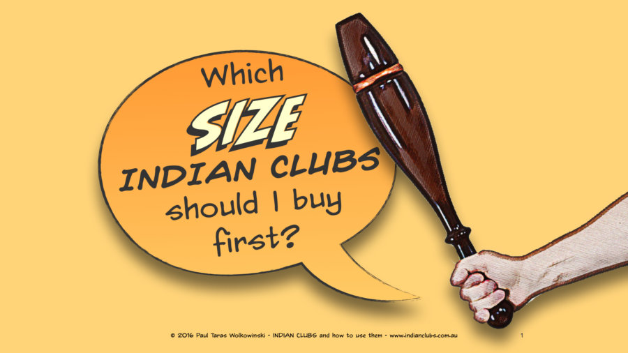 #001 Which SIZE Indian Clubs should I buy first? 1