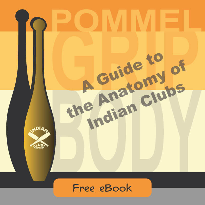 A Guide to the Anatomy of Indian Clubs
