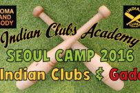 Indian Clubs Academy SEOUL Camp 2016