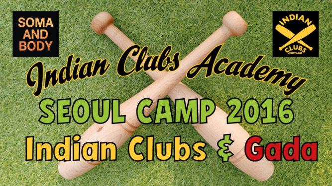 Indian Clubs Academy | SEOUL Camp 2016