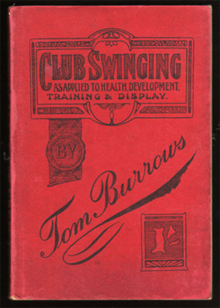 Tom Burrows - Australia - Book cover image. Club Swinging as applied to Health Development Training and Display