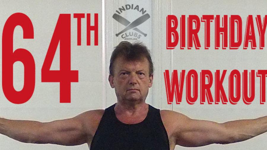 64th Birthday Workout - Favourite Exercises