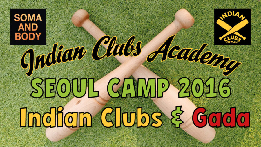 Indian Clubs Academy | SEOUL Camp 2016