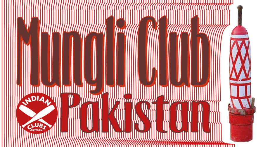 Mungli Club Pakistan - Indian Clubs